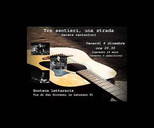 Tre sentieri, una strada: cantautori in concerto. domenico pompilio, simone ruggiero, simone rosati.