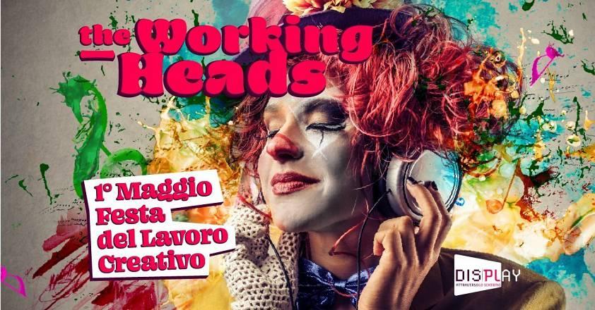 Display   the working heads   1° festa del lavoro creativo