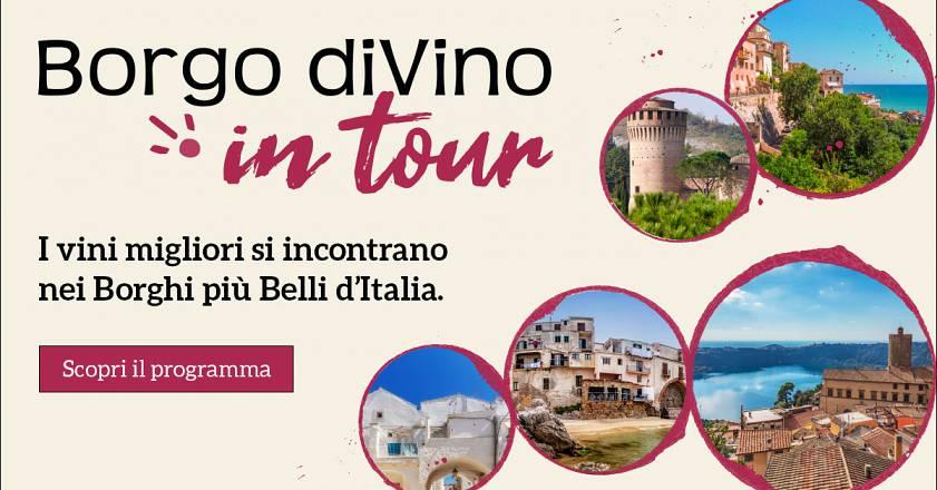 Borgo divino in tour – i vini migliori si incontrano nei borghi più belli d'italia