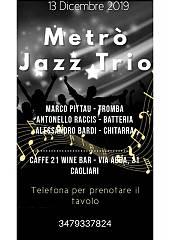 Metro' jazz trio:  marco pittau, tromba - alessandro bardi, chitarra - antonello raccis, b