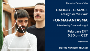 Talk online con i formafantasma: cambio/change. design in the flux