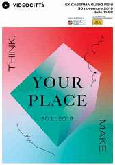 your place, think and make